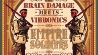 C'est une de ces aventures qui forge l'histoire du dub. La collaboration entre Vibronics et Brain Damage a entraîné une tournée prolifique depuis l'automne 2013 lorsque l'album Empire Soldiers est […]