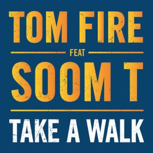 6650-tom-fire-featuring-soom-t-pochette-single-take-a-walk