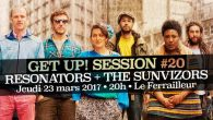 L' Association Get Up! présente : GET UP SESSION#20 // Jeudi 23 mars 2017 // FERRAILLEUR Avec : RESONATORS THE SUNVIZORS + After Get Up! Selectors Résa en ligne =>http://www.assogetup.com/billetterie/ […]