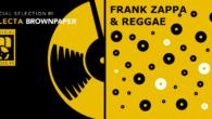 C'est une histoire peu connue : Frank Zappa, l'auteur-compositeur-guitariste de génie qui a repoussé les frontières du rock (1940-1993), a flirté le temps de quelques morceaux, avec les rythmes reggae […]